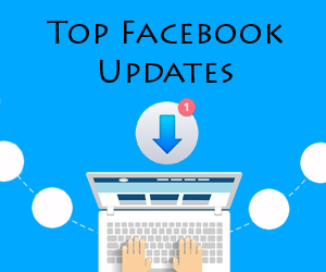 Top Facebook Updates That You Need To Know Now Small 300x250